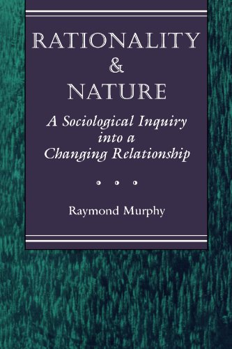 9780813321691: Rationality And Nature: A Sociological Inquiry Into A Changing Relationship