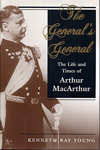 9780813321950: The General's General: Life and Times of Arthur MacArthur (History & Warfare)