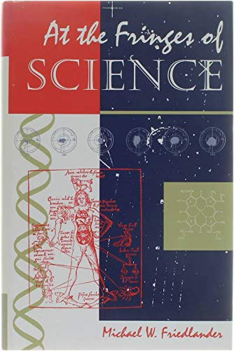 At the Fringes of Science: Michael W. Friedlander
