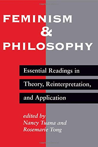 9780813322124: Feminism And Philosophy: Essential Readings In Theory, Reinterpretation, And Application