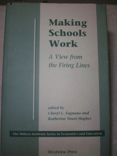 9780813322155: Making Schools Work: A View From The Firing Lines (The Milken Series in Economics and Education)