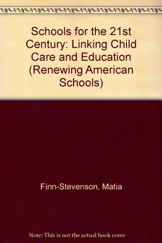 Schools Of The 21st Century: Linking Child Care And Education (Renewing American Schools) (9780813322469) by Finn-stevenson, Matia; Zigler, Edward