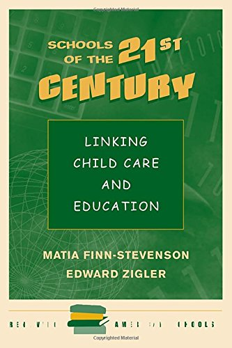 Schools Of The 21st Century: Linking Child Care And Education (Renewing American Schools) (0813322472) by Matia Finn-stevenson; Edward Zigler