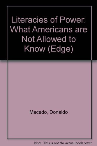 9780813322520: Literacies Of Power: What Americans Are Not Allowed To Know (Edge, Critical Studies in Educational Theory)