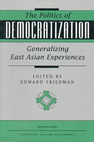 9780813322650: The Politics Of Democratization: Generalizing East Asian Experiences (Transitions : Asia and Asian America)