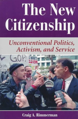 9780813322674: The New Citizenship: Unconventional Politics, Activism, And Service (Dilemmas in American Politics)