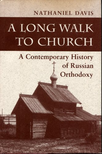 9780813322766: A Long Walk To Church: A Contemporary History Of Russian Orthodoxy