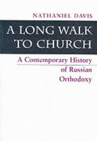 9780813322773: A Long Walk To Church: A Contemporary History Of Russian Orthodoxy