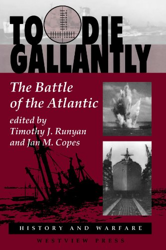9780813323329: To Die Gallantly: The Battle Of The Atlantic (History & Warfare)