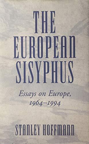 9780813323800: The European Sisyphus: Essays on Europe, 1964-94 (New Europe: Interdisciplinary Perspectives)