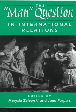 9780813323961: The Man Question In International Relations