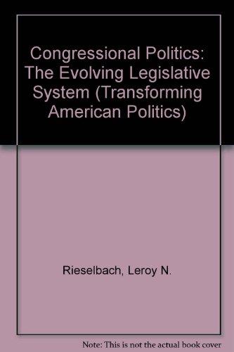 9780813323992: Congressional Politics: The Evolving Legislative System, Second Edition (Transforming American Politics)
