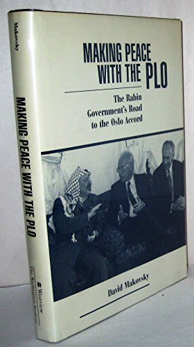 9780813324258: Making Peace With The Plo: The Rabin Government's Road To The Oslo Accord