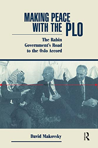 9780813324265: Making Peace With The Plo: The Rabin Government's Road To The Oslo Accord