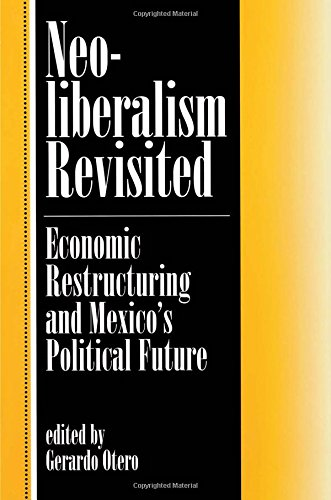 9780813324418: Neoliberalism Revisited: Economic Restructuring and Mexico's Political Future