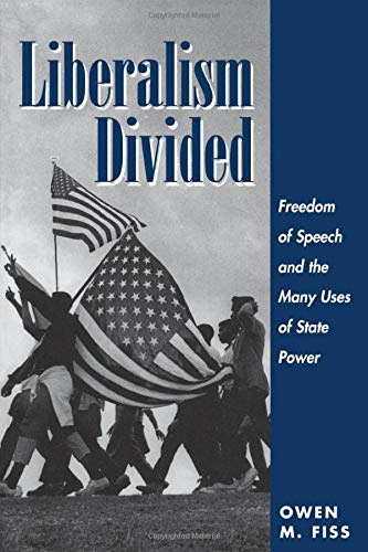 9780813324845: Liberalism Divided: Freedom Of Speech And The Many Uses Of State Power