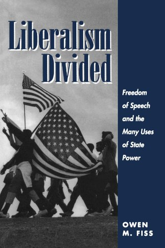 9780813324852: Liberalism Divided: Freedom Of Speech And The Many Uses Of State Power
