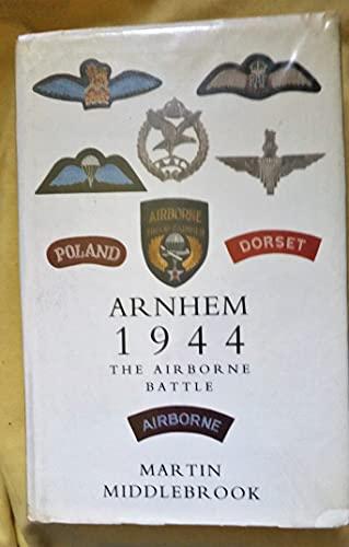 9780813324982: Arnhem 1944: the Airborne Battle