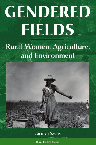 9780813325200: Gendered Fields: Rural Women, Agriculture, And Environment (Rural Studies Series)