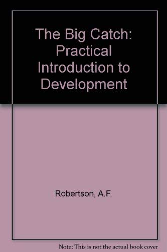 9780813325217: The Big Catch: A Practical Introduction To Development
