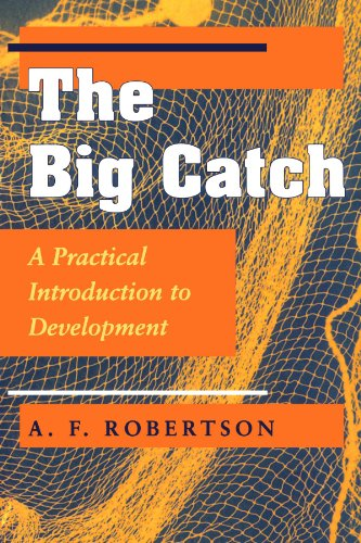 9780813325224: The Big Catch: A Practical Introduction To Development