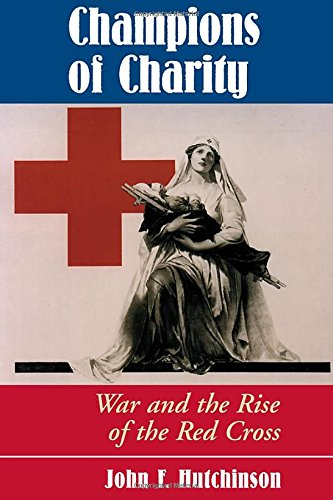 9780813325262: Champions of Charity: War and the Rise of the Red Cross