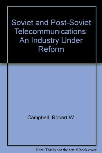 9780813325477: Soviet And Post-soviet Telecommunications: An Industry Under Reform