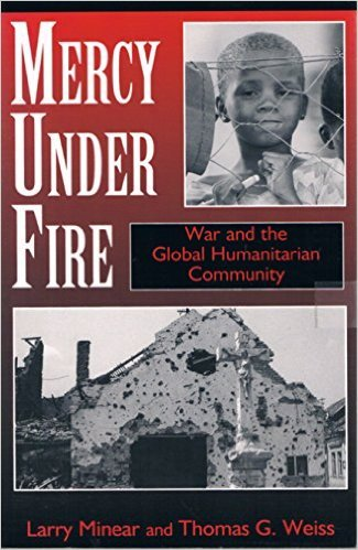 9780813325668: Mercy Under Fire: War And The Global Humanitarian Community