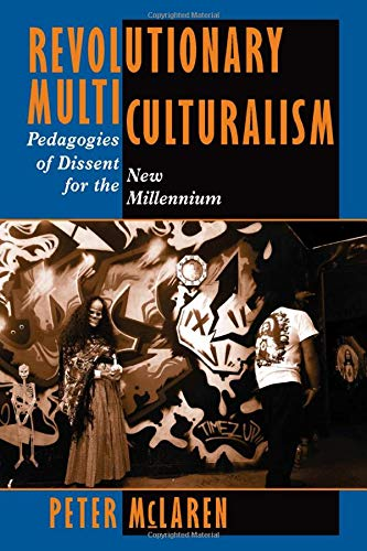 Revolutionary Multiculturalism: Pedagogies Of Dissent For The New Millennium (Edge, Critical ...