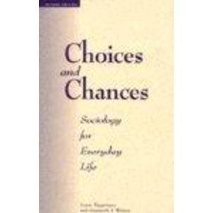 9780813325729: Choices And Chances: Sociology For Everyday Life, Second Edition