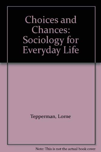 9780813325736: Choices And Chances: Sociology For Everyday Life, Second Edition