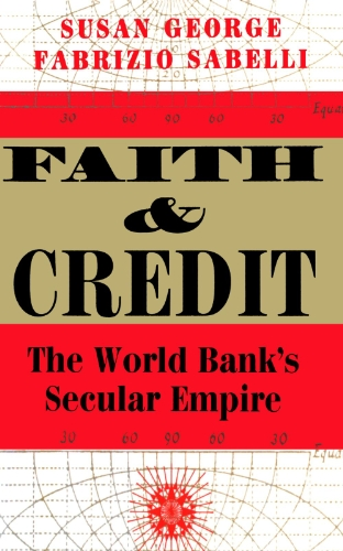 9780813326078: Faith And Credit: The World Bank's Secular Empire
