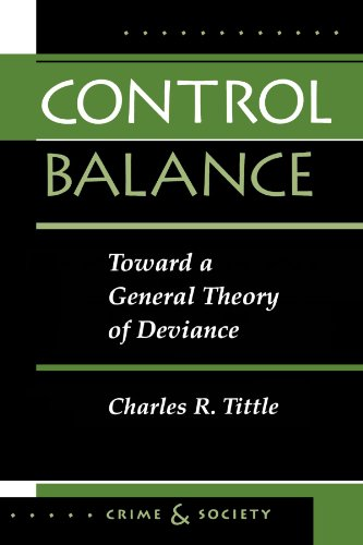 9780813326320: Control Balance: Toward A General Theory Of Deviance (Crime and Society)