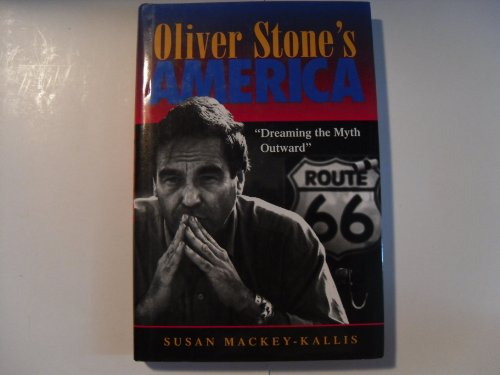 9780813326627: Oliver Stone's America: dreaming The Myth Outward (Film Studies)