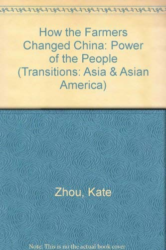 9780813326818: How The Farmers Changed China: Power Of The People (Transitions : Asia & Asian America)