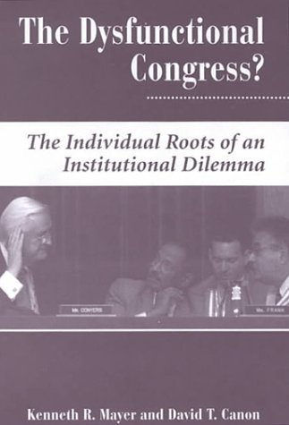 9780813326986: The Dysfunctional Congress?: The Individual Roots Of An Institutional Dilemma (Dilemmas in American Politics X)