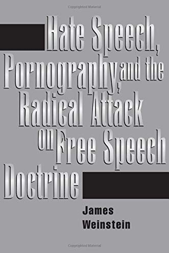 9780813327099: Hate Speech, Pornography, And Radical Attacks On Free Speech Doctrine