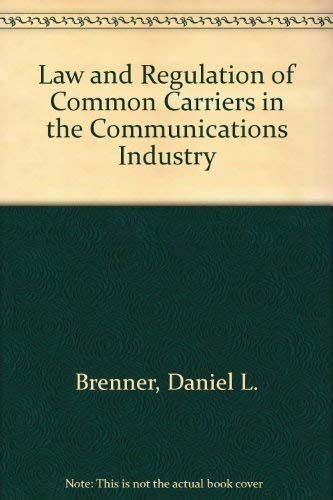 9780813327402: Law And Regulation Of Common Carriers In The Communications Industry: Second Edition