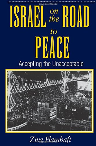 9780813327747: Israel on the Road to Peace: Accepting the Unacceptable