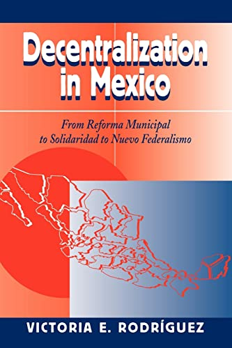 9780813327792: Decentralization In Mexico: From Reforma Municipal To Solidaridad To Nuevo Federalismo