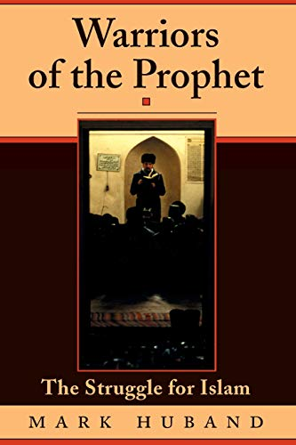 Warriors of the Prophet : The Struggle for Islam