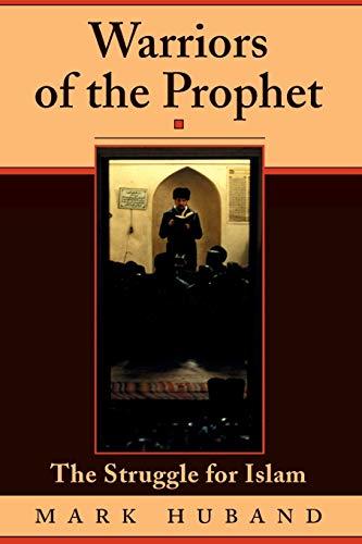 Warriors Of The Prophet: The Struggle For Islam - Mark Huband