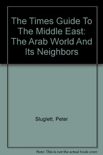 9780813327884: The Times Guide To The Middle East: The Arab World And Its Neighbors