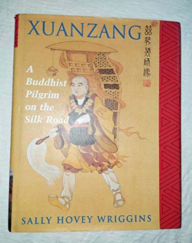9780813328010: Xuanzang: A Buddhist Pilgrim on the Silk Road