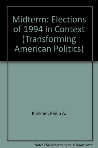 9780813328195: Midterm: The Elections Of 1994 In Context (Transforming American Politics)