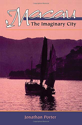 9780813328362: Macau: The Imaginary City (New Perspectives in Asian Studies, 195)