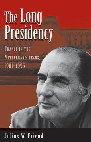 9780813328515: The Long Presidency: France In The Mitterrand Years, 1981-1995
