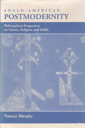 9780813328683: Anglo-american Postmodernity: Philosophical Perspectives On Science, Religion, And Ethics