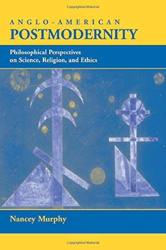 9780813328690: Anglo-American Postmodernity: Philosophical Perspectives on Science, Religion, and Ethics