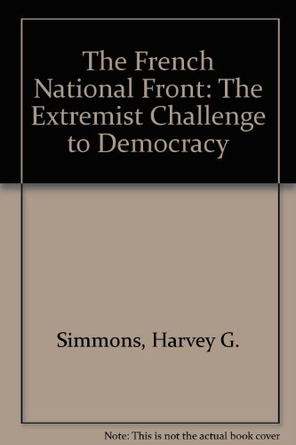 9780813328911: The French National Front: The Extremist Challenge To Democracy